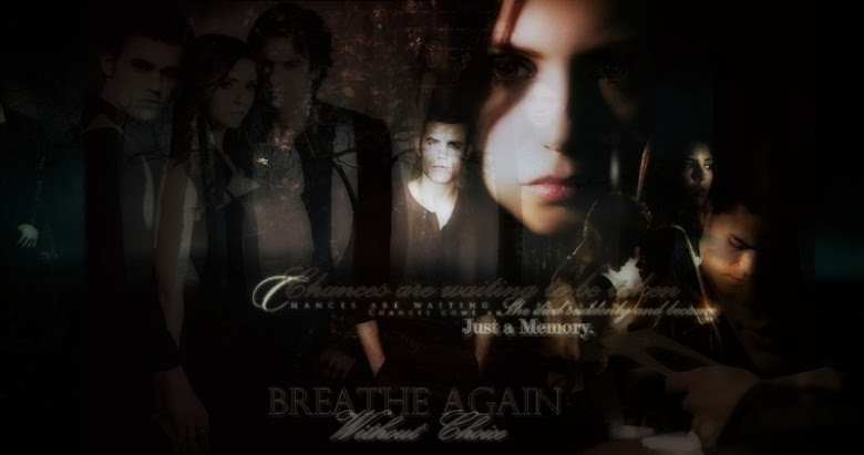 BREATHE AGAIN - The Vampire Diaries Fanfiction