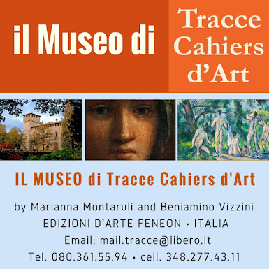 IL Museo online di Tracce Cahiers d&#39;Art pubblica<br>ARTE, ARTISTI, MOSTRE, EDIZIONI, PAESAGGIO:
