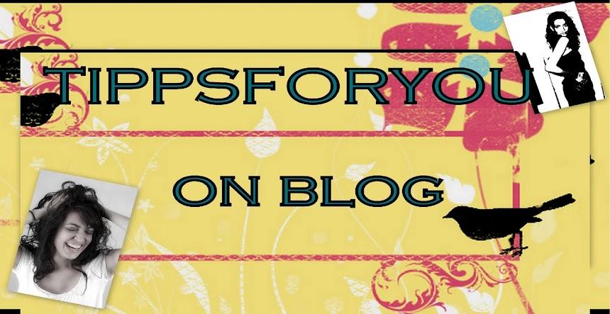 ***tippsforyou-on-blog***