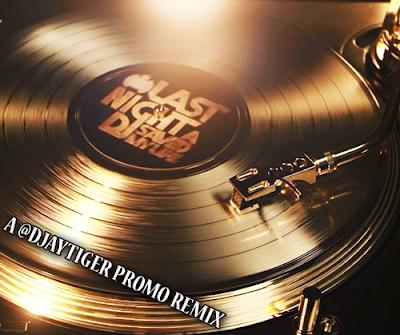 Last Night Dj Tiger Saved my Life - Promo Mix