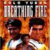 Hơi Thở Của Lửa  - Breathing Fire [Full-74 phút]