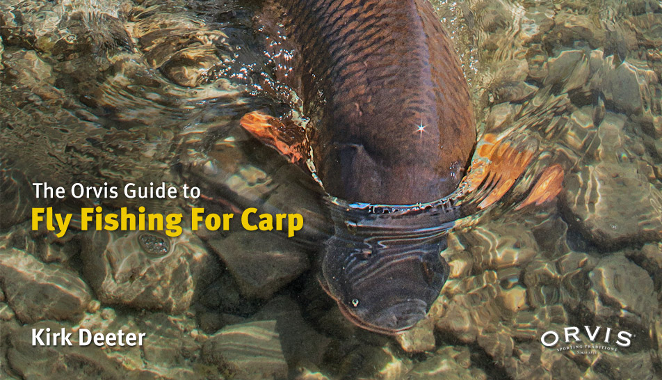 THE ORVIS GUIDE TO FLY FISHING FOR CARP - by Kirk Deeter