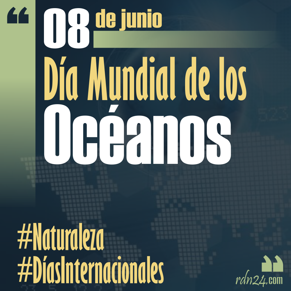 8 de junio – Día Mundial de los Océanos #DíasInternacionales