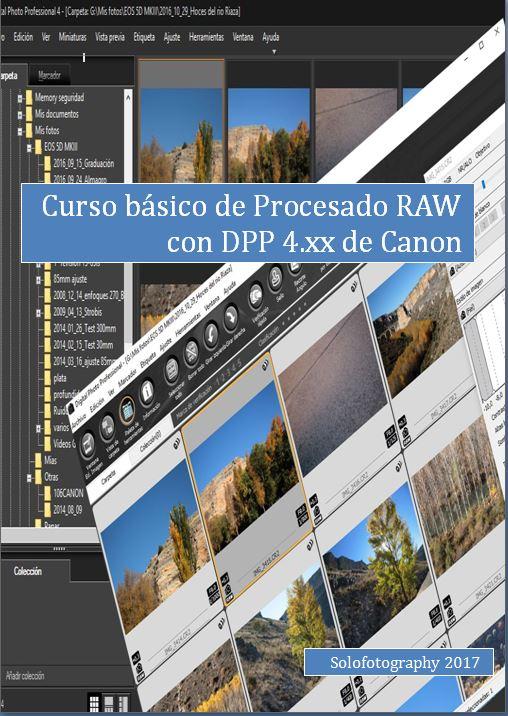 Curso de procesado RAW para Canonistas con DPP 4.X con videos incluidos
