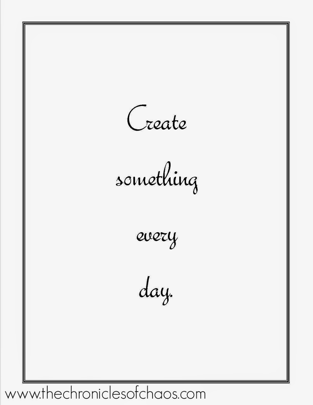 Create Something Every Day; inspirational quotes; free printable