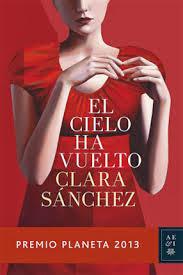 http://www.bizarriasdebelisa.com/2013/11/el-cielo-ha-vuelto-clara-sanchez.html