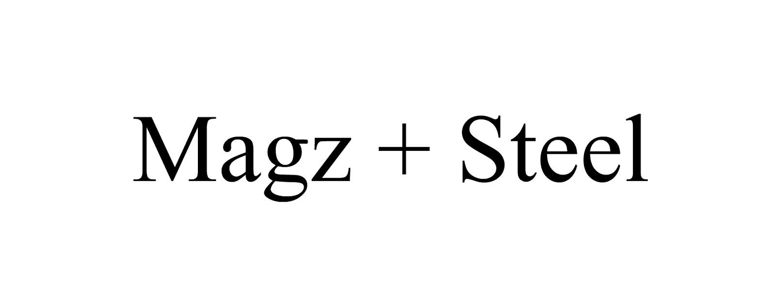 Magz+Steel