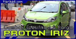 (Gambar | Spesifikasi | Harga) Proton Iriz @ PCC