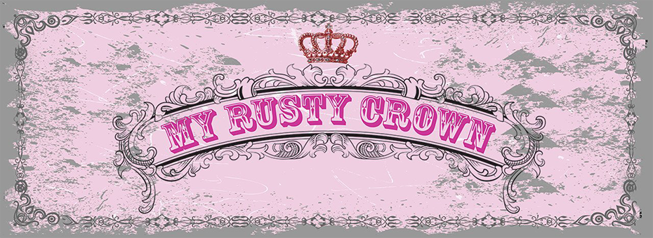 My Rusty Crown