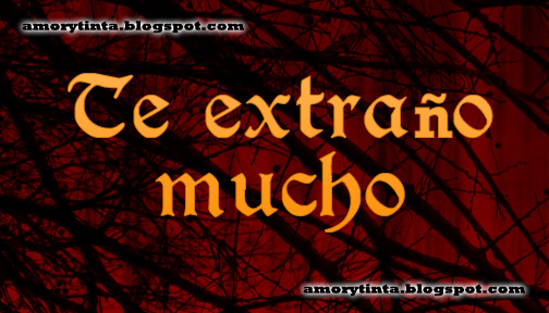 Love Quotes, Love Images, Sayings: Te extraño mucho image