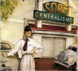 Sore - Centralismo