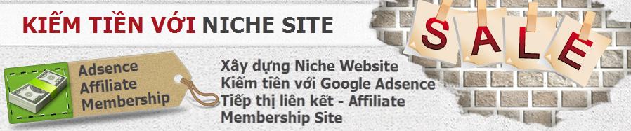 Kiếm tiền với Niche Website - Adsence - Tiếp thị liên kết