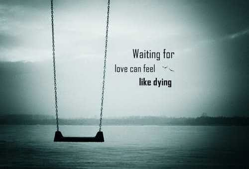Love wait until when?