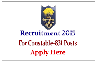 Bihar Police Recruitment 2015 for the posts of constables – 831 posts