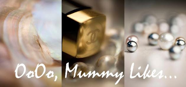 OoOo, Mummy Likes...