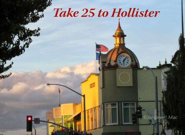 Take 25 to Hollister