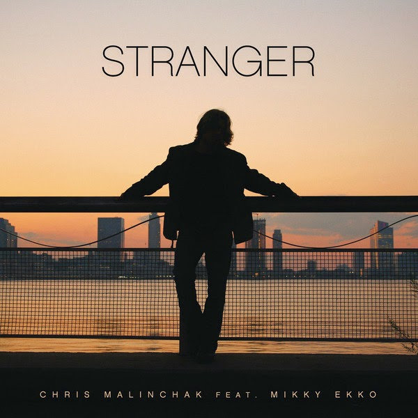Chris Malinchak - Stranger (feat. Mikky Ekko) - Single Cover