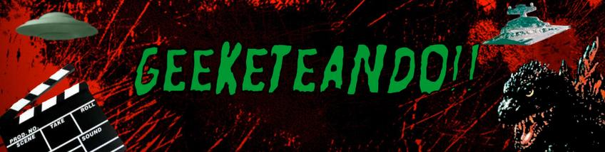 Geeketeando - Reseñas, Articulos, Sci-Fi, Horror, Cine Serie B y Mas
