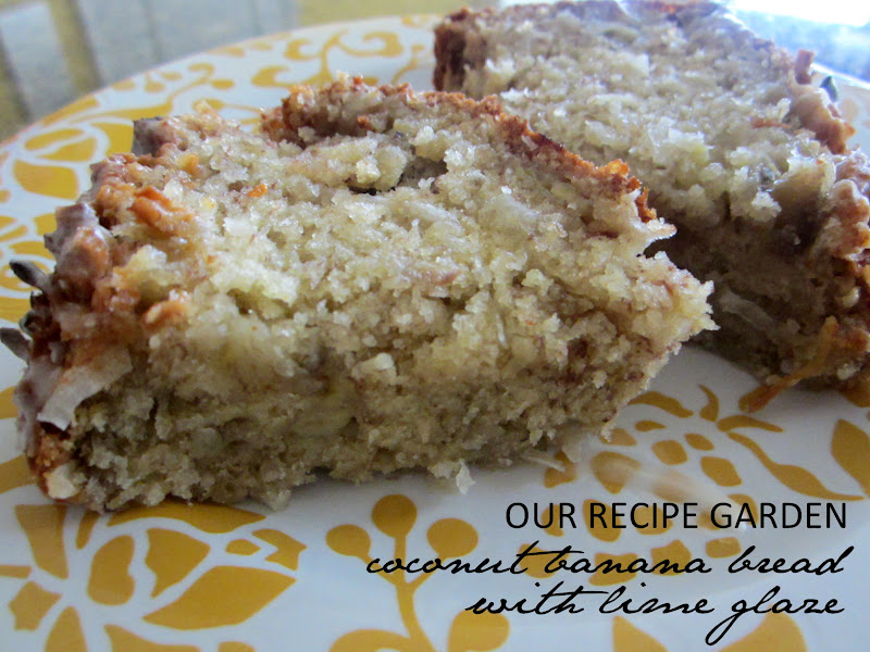 OUR RECIPE GARDEN: Coconut Banana Bread with Lime Glaze