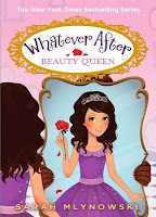 Whatever After: Beauty Queen by Sarah Mlynowski