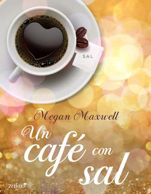 LIBRO - Un café con sal Megan Maxwell (Zafiro - 4 Agosto 2015) NOVELA ROMANTICA | Edición ebook kindle comprar en Amazon