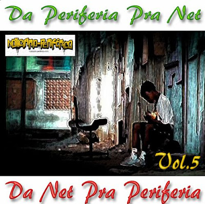 "Mixtape ""Da Periferia Pra Net,Da Net Pra Perifeia"" Vol 5"