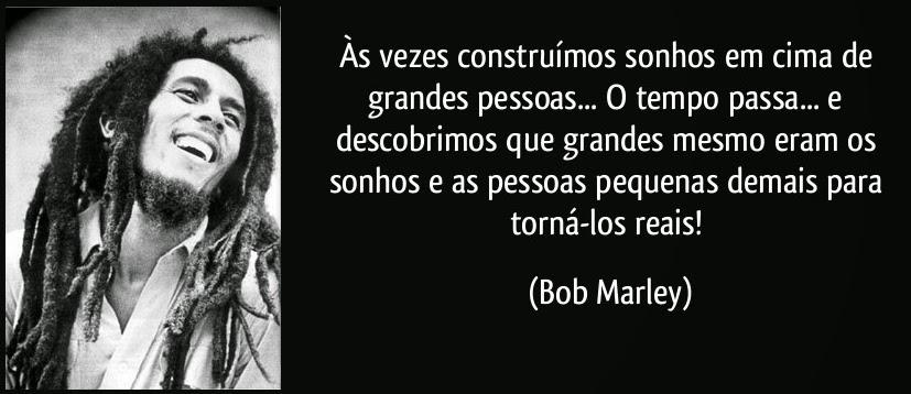 Mensagem do dia 27/06/2014 - Bob marley