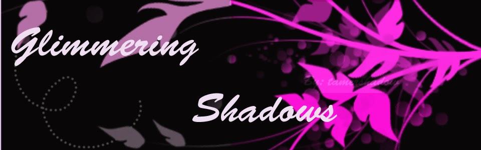Glimmering Shadows