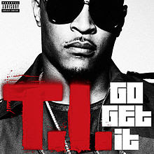 T.I. go get it cover