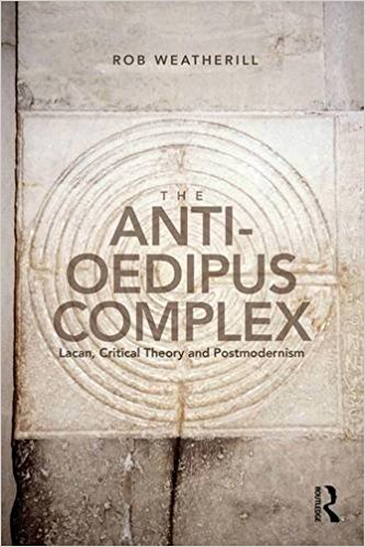 freud quotes the anti oedipus complex lacan critical theory and  the anti oedipus complex critically explores the post 68 dramatic developments in freudo lacanian psychoanalysis and cultural theory