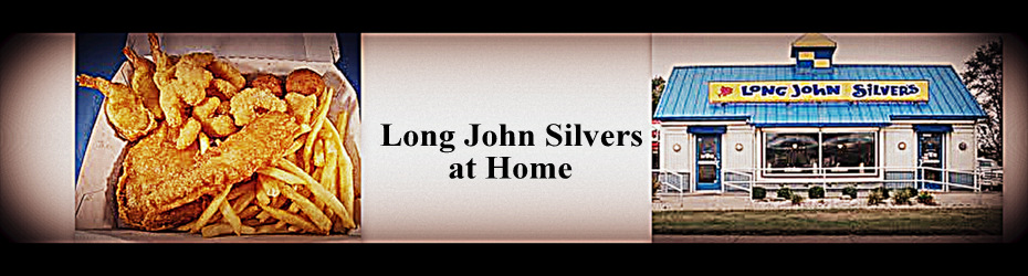 Long John Silver's Copycat Recipes
