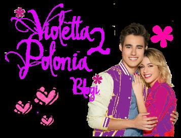 Violetta 2 Polonia - Blogi
