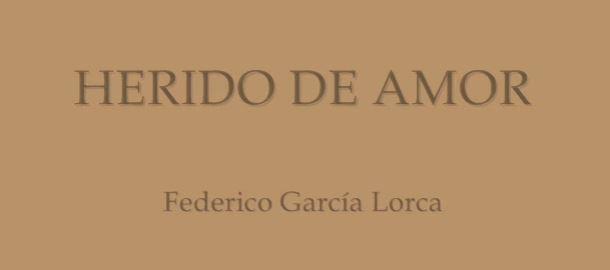 Herido de Amor - García Lorca