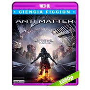 Anti Matter (2016) WEB-DL 1080p Dual Latino-Ingles