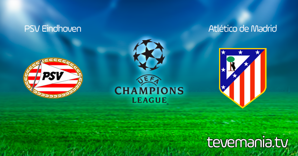 PSV vs Atletico de Madrid en Vivo - Champions League
