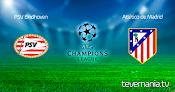 PSV vs Atletico de Madrid en Vivo - Champions League