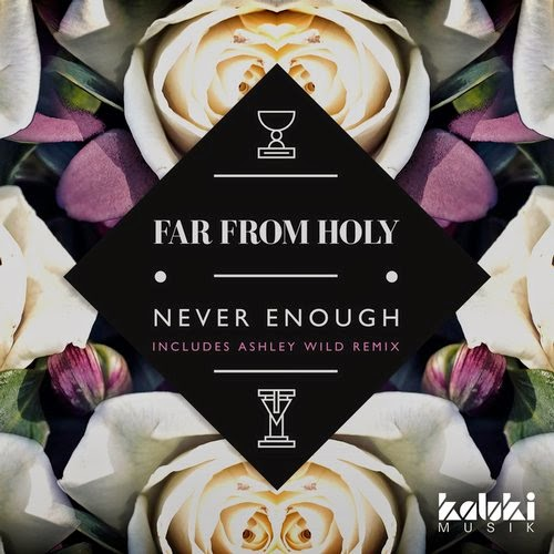Far From Holy - Never Enough