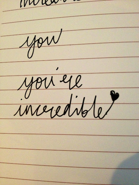 you're incredible, sweet typography, typograhy, calligraphy, font, Yi Wei Lim, Art Projects This Week