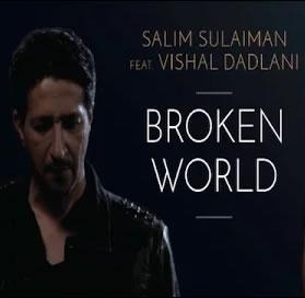 Broken World - Salim Sulaiman feat. Vishal Dadlani