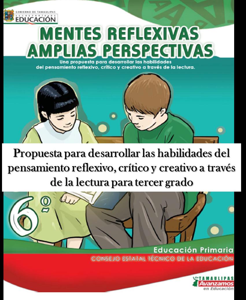 Propuesta para desarrollar las habilidades del pensamiento reflexivo, crítico y creativo a través de la lectura para Sexto grado