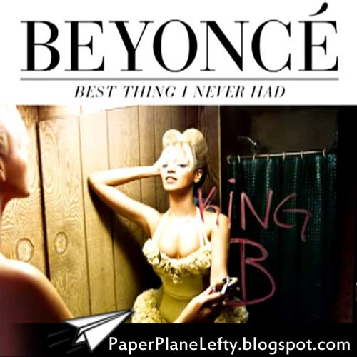Beyoncé - Best Thing I Never Had Lyrics | MetroLyrics