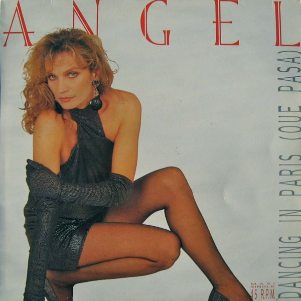 Angel - Dancing In Paris (Que Pasa) 2 Versions