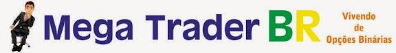 Opções Binárias - Mega Trader BR