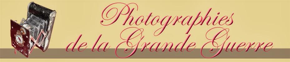 PHOTOGRAPHIES de la GRANDE GUERRE