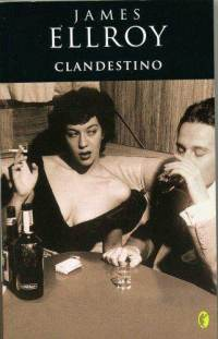 Clandestino - James Ellroy