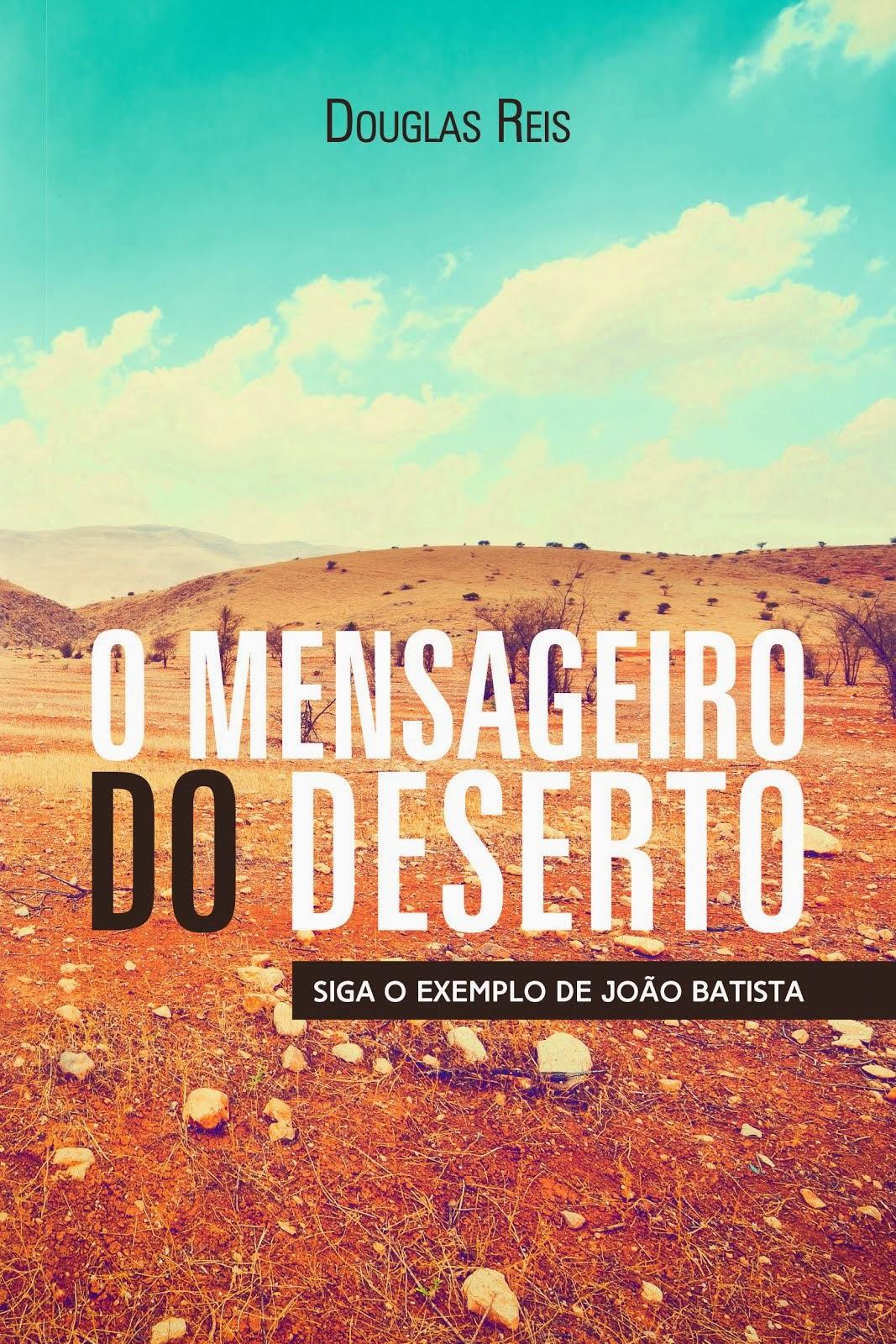 Adquira O mensageiro do deserto, livro de jovens 2015