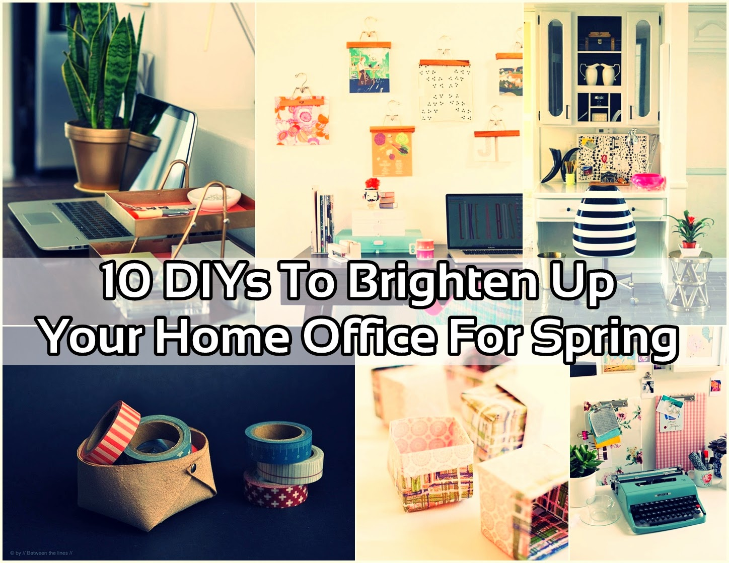 10 DIYS To Brighten Up Your Home Office For Spring