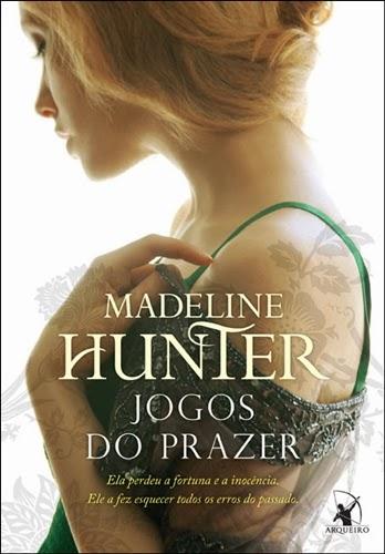 Jogos do prazer * Madeline Hunter