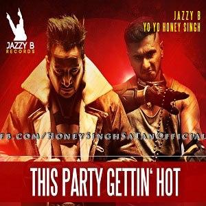The Party Gettin Hot - Yo Yo Honey Singh And Jazzy B