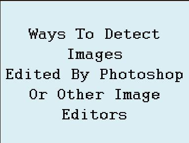 detect photoshopped edited images